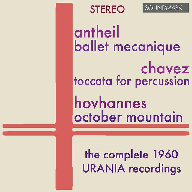 Álbum recomendado: Antheil, Chavez, Hovhaness, LoPresti / Music For Percussion – The Complete 1960 Urania StereoRecordings